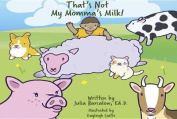 That's Not My Momma's Milk! [Board book] [Large Print]
