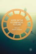 Hope in the Ecumenical Future