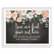 Andaz Press Peach Chalkboard Floral Garden Party Wedding Collection, Party Signs, You Can Find Your Seat Here, But Your Place is On the Dance Floor, 22cm x 28cm , 1-Pack