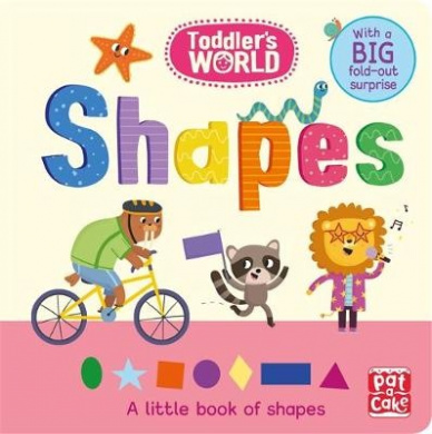 Toddler's World: Shapes: A little board book of shapes with a fold-out surprise (Toddler's World) [Board book]