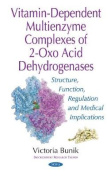 Vitamin-Dependent Multienzyme Complexes of 2-Oxo Acid Dehydrogenases