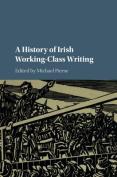 A History of Irish Working-Class Writing