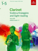 Clarinet Scales & Arpeggios and Sight-Reading, ABRSM Grades 1-5