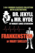 2-In-1 Horror Classics Collection with Illustrations - Dr. Jekyll & Mr. Hyde + Frankenstein