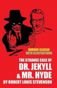 The Strange Case of Dr. Jekyll and Mr. Hyde with Illustrations