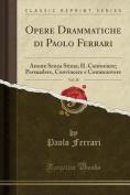 Opere Drammatiche Di Paolo Ferrari, Vol. 10 [ITA]