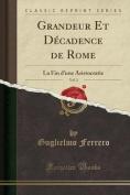 Grandeur Et Decadence de Rome, Vol. 3 [FRE]