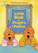 The Berenstain Bears Little Book of Prayers and Poems (Berenstain Bears/Living Lights) [Board book]