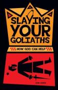 Slaying Your Goliaths