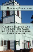Granny Dalton and the Curious Case of the Disappearing Cornerstone