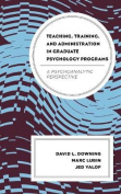 Teaching, Training, and Administration in Graduate Psychology Programs