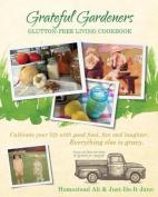 Grateful Gardeners Glutton-Free Living Cookbook