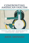 Confronting American Fascism