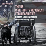 The Us Civil Rights Movement for Disabilities - History Books America - Children's History Books