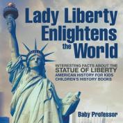 Lady Liberty Enlightens the World