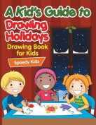 A Kid's Guide to Drawing Holidays