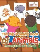 The Big Drawing Book of Animals