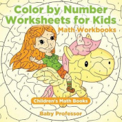 Color by Number Worksheets for Kids - Math Workbooks - Children's Math Books