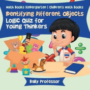 Identifying Different Objects - Logic Quiz for Young Thinkers - Math Books Kindergarten - Children's Math Books