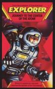 Explorer, Journey to the Center of the Atom!