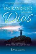 Engrandeced a Nuestro Dios [Spanish]