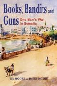 Books, Bandits and Guns