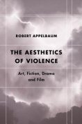 The Aesthetics of Violence