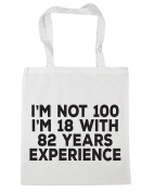 HippoWarehouse I'm Not 100, I'm 18 With 82 Years Experience Tote Shopping Gym Beach Bag 42cm x38cm, 10 litres