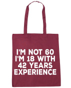 HippoWarehouse I'm Not 60, I'm 18 With 42 Years Experience Tote Shopping Gym Beach Bag 42cm x38cm, 10 litres