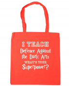 HippoWarehouse I Teach Defence Against The Dark Arts, Whats Your Superpower. Tote Shopping Gym Beach Bag 42cm x38cm, 10 litres