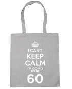 HippoWarehouse I Can't Keep Calm I'm Going to be 60 Tote Shopping Gym Beach Bag 42cm x38cm, 10 litres