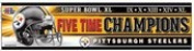 Pittsburgh Steelers 5 Times Super Bowl Champions Bumper Sticker