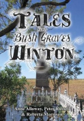 Tales from Bush Graves Winton