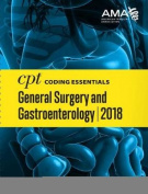 CPT (R) Coding Essentials for General Surgery and Gastroenterology 2018