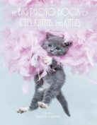 The Big Photo Book of Cats, Kittens, and Kitties