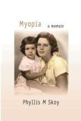 Myopia: A Memoir