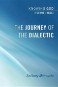 The Journey of the Dialectic