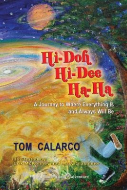 Hi-Doh Hi-Dee Ha-Ha: A Journey to Where Everything Is and Always Will Be