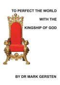 To Perfect the World with the Kingship of God