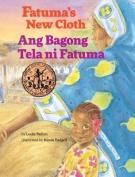 Fatuma's New Cloth / Ang Bagong Tela Ni Fatuma [Large Print]