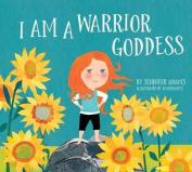 I Am a Warrior Goddess