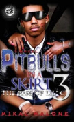 Pitbulls in a Skirt 3