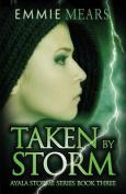 Taken by Storm (Ayala Storme)