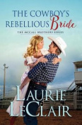The Cowboy's Rebellious Bride