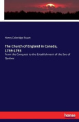 The Church of England in Canada, 1759-1793