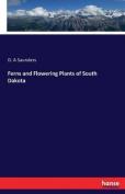 Ferns and Flowering Plants of South Dakota