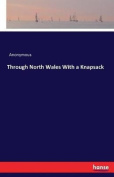 Through North Wales with a Knapsack