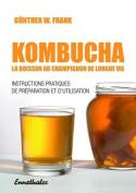 Kombucha - La Boisson Au Champignon de Longue Vie