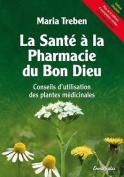 La Sante a la Pharmacie Du Bon Dieu [FRE]