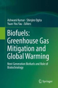 Biofuels: Green House Gas Mitigation and Global Warming